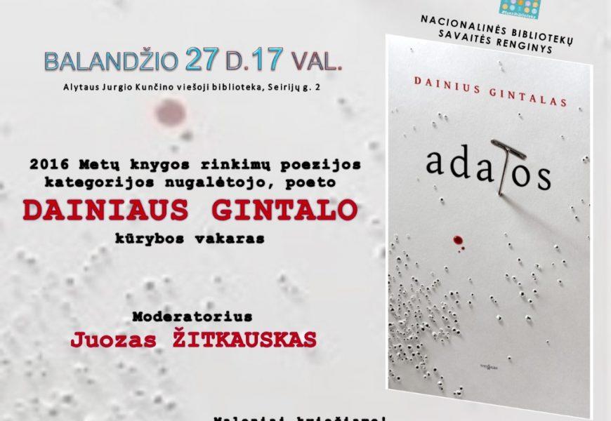 Nacionalinę Lietuvos bibliotekų savaitę – poezijos ekvilibristo Dainiaus Gintalo kūrybos vakaras