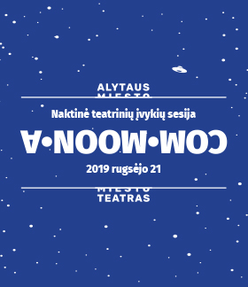 Naktis teatre COM•MOON•A: su 1 bilietu į 20 renginių 1