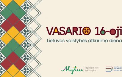 Vasario 16-ąją alytiškiai sveikins Lietuvą